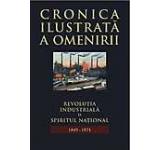 Cronica ilustrata a omenirii Vol. 9 - Revolutia industriala si spiritul national (1849-1871)