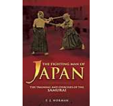 The Fighting Man of Japan: The Training and Exercises of the Samurai