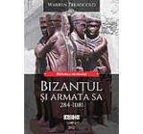 Bizantul si armata sa 284-1081