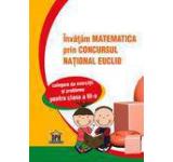 Invatam matematica prin concursul national Euclid. Culegere si exercitii si probleme pentru clasa a III-a
