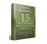 Cele 15 legi supreme ale dezvoltarii personale - John C. Maxwell