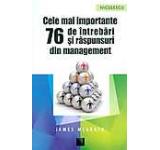 Cele mai importante 76 de intreb ari si raspunsuri din management
