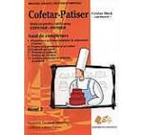 Cofetar-Patiser. Manual pentru calificarea cofetar-patiser anul de completare