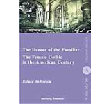 The Horror Of The Familiar. The Female Gothic In The American Century