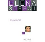 Elena Stefoi. Opera Poetica