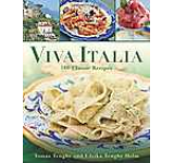 Viva Italia: 180 Classic Recipes