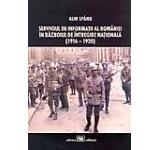 Serviciul de Informatii al Romaniei in Razboiul de Intregire Nationala (1916-1920)