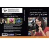 Ghid de prezentare si de utilizare inchImagini mai bune cu Canon - Obiective si blituriinch