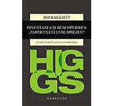 Higgs. Inventarea si descoperirea Particulei lui Dumnezeu