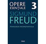 Opere Esentiale vol. 3 - Psihologia inconstientului