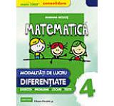 Matematica. Modalitati de lucru diferentiate Clasa IV - Editia 2015