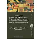 Armonie si conflict intercultural in Banat si Transilvania Perspective cultural-istorice 1650-1950