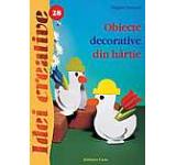 Obiecte decorative din hartie - Idei creative 28. Editia a II-a