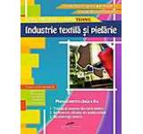 Industrie textila si pielarie. Manual pentru clasa a X-a