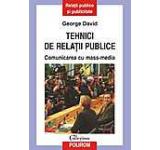 Tehnici de relatii publice. Comunicarea cu mass-media