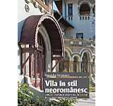 Vila in stil neoromanesc. Expresia cautarilor unui model autohton in locuinta individuala urbana