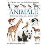 Animale din Europa Africa Asia si multe altele!
