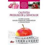 Calitatea produselor si serviciilor. Un ghid recomandat elevilor studentilor comerciantilor si consumatorilor. Manual pentru clasa a IX-a