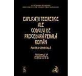 Explicatiile teoretice ale Codului de procedura penala roman. Vol.V Editia a II-a