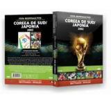 Cupa Mondiala FIFA. Campionatele Mondiale de fotbal 1930-2006. Coreea de Sud / Japonia 2002