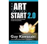 The Art of the Start 2.0: The Time-Tested Battle-Hardened Guide for Anyone Starting Anything
