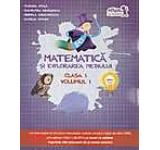 Matematica si explorarea mediului clasa 1 vol.1