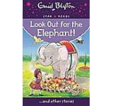 Look Out for the Elephant! (Enid Blyton: Star Reads Series 7)