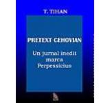Pretext cehovian. Un jurnal inedit marca Perpessicius