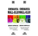 Chemarea mall-ului sau o radiografie a shopping-ului