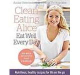 Clean Eating Alice the Body Bible 2