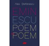 Alex. Stefanescu - Eminescu, poem cu poem. La o noua lectura