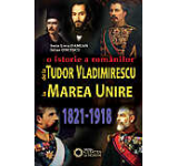 De la Tudor Vladimirescu la Marea Unire. O istorie a romanilor. 1821-1918