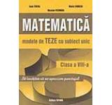 Matematica. Modele de teze cu subiect unic clasa a VIII-a pentru semestru II