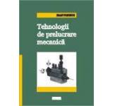 Tehnologii de prelucrare mecanica - Ed.3