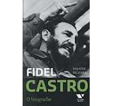 Fidel Castro. O biografie