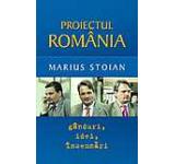 Proiectul Romania: Ganduri idei insemnari