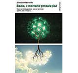 Boala o memorie genealogica