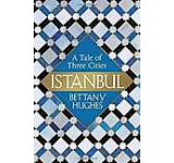 Istanbul: A Biography of a City