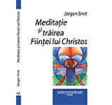 Meditatie si trairea Fiintei lui Christos