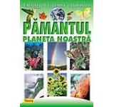 Enciclopedie pentru copii isteti Pamantul - Planeta noastra