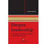 Despre leadership. Cum atingi rezultate remarcabile prin oameni obisnuiti