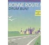 Bonne route! Drum Bun! - Methode de francais. Vol. 2