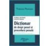 Dictionar de drept penal si procedura penala. Cuprinde inclusiv termenii din noul Cod penal si din noul Cod de procedura penala