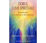 Dorul lumii spirituale. Introducere in cunoasterea antroposofica