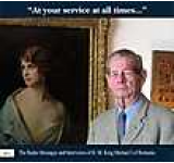 At your service at all times... The Radio Messages and Interviews of H.M. King Michael I of Romania (1989-2011)
