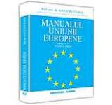 Manualul uniunii europene. Editia a vi-a revazuta si adaugita