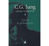 Opere complete. Vol. 4: Freud si psihanaliza