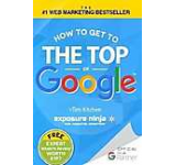 How To Get to the Top of Google: The Plain English Guide to SEO (Including Penguin Panda and EMD updates)