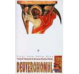Deuteronomul. Vechiul Testament in talcuirea Sfintilor Parinti