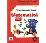 Prima mea poveste despre Matematica. Nivel 1 3-5